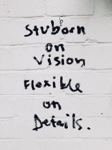 Wall phrase: Stubborn on vision, flexible on details